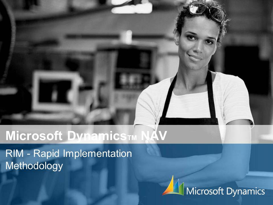 Microsoft Dynamics TM NAV RIM - Rapid Implementation Methodology