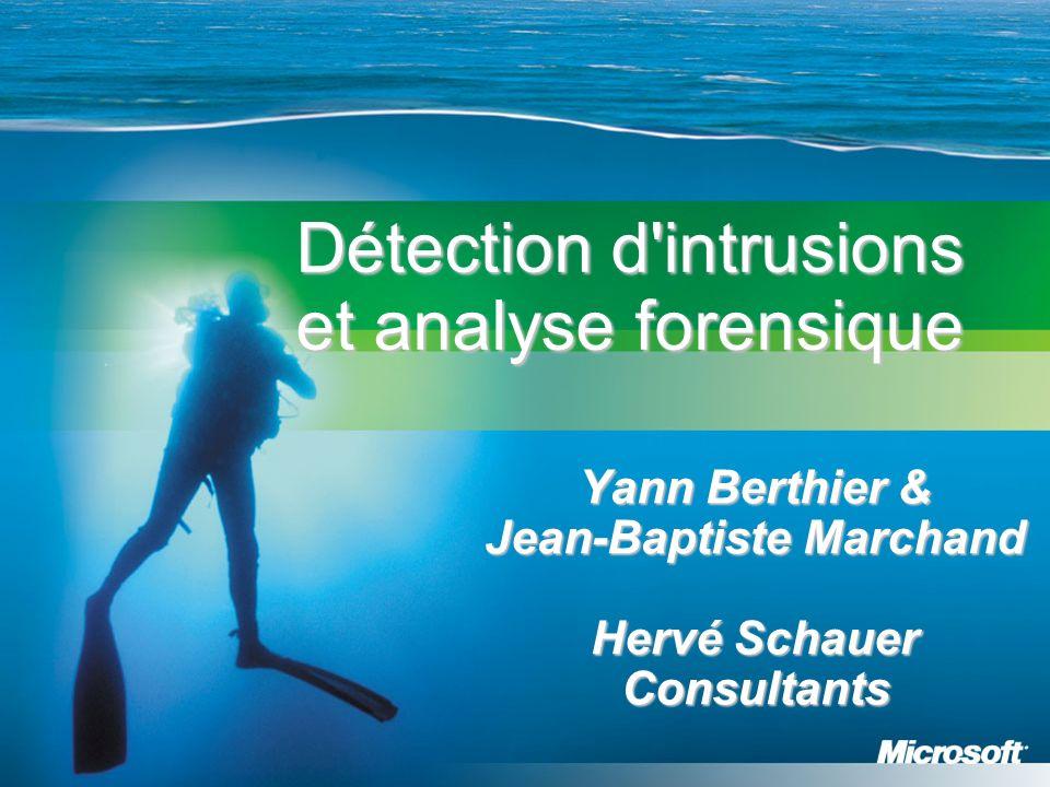 Détection d'intrusions et analyse forensique Yann Berthier & Jean-Baptiste Marchand Hervé Schauer Consultants