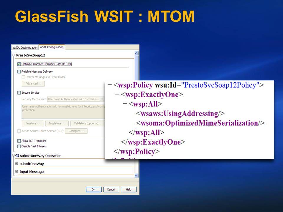 GlassFish WSIT : MTOM