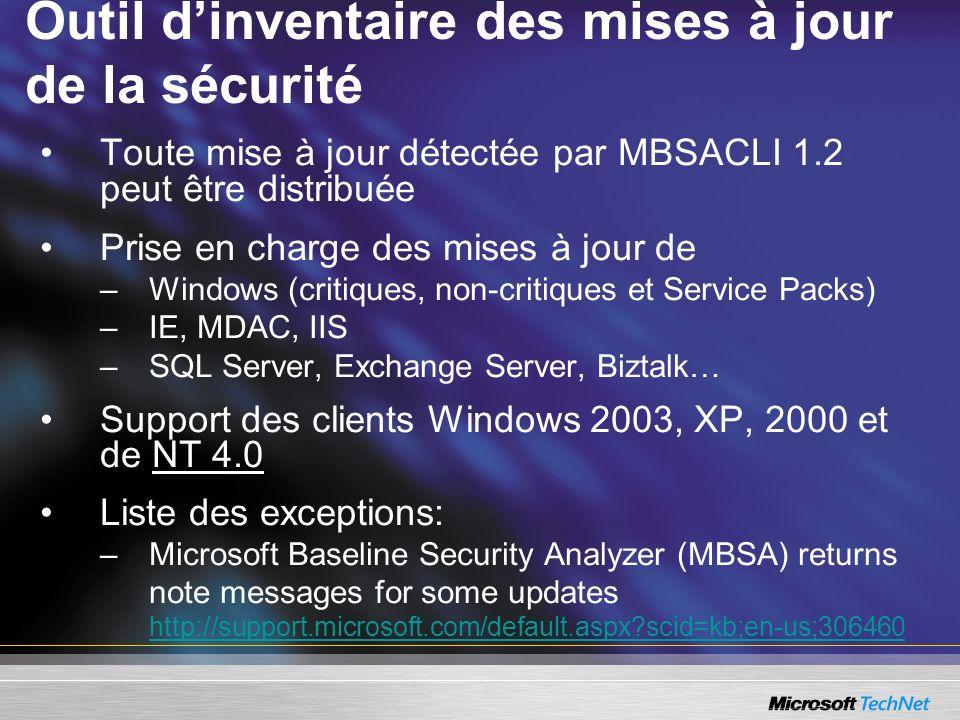Toute mise à jour détectée par MBSACLI 1.2 peut être distribuée Prise en charge des mises à jour de –Windows (critiques, non-critiques et Service Pack