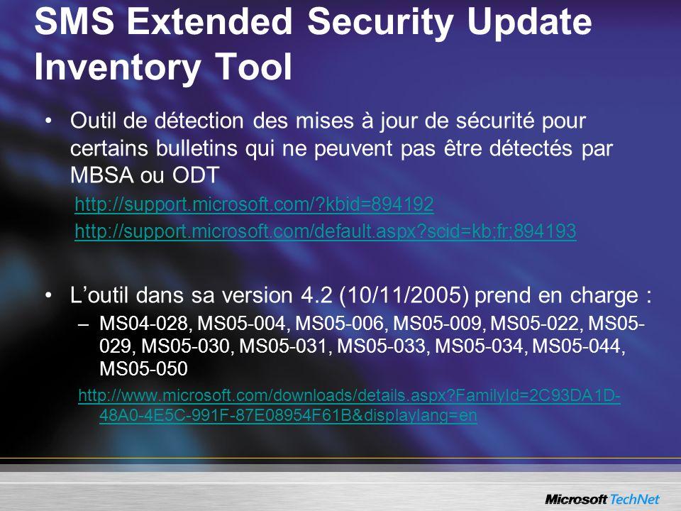 SMS Extended Security Update Inventory Tool Outil de détection des mises à jour de sécurité pour certains bulletins qui ne peuvent pas être détectés p