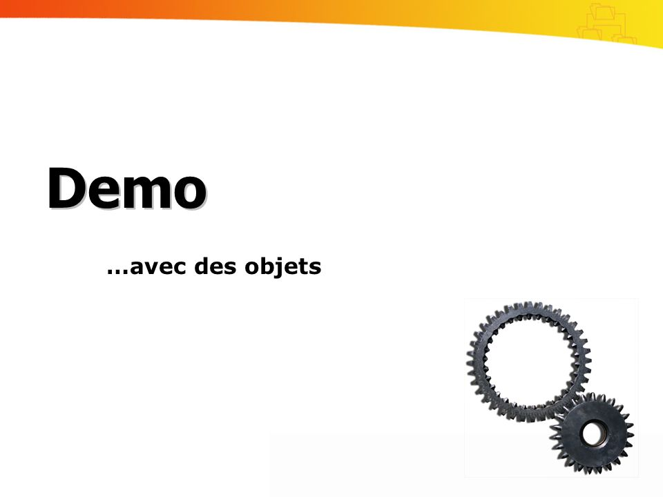 …avec des objets Demo