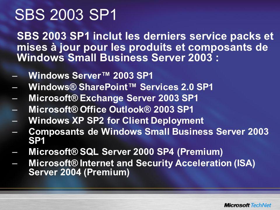 SBS 2003 SP1 SBS 2003 SP1 inclut les derniers service packs et mises à jour pour les produits et composants de Windows Small Business Server 2003 : –W