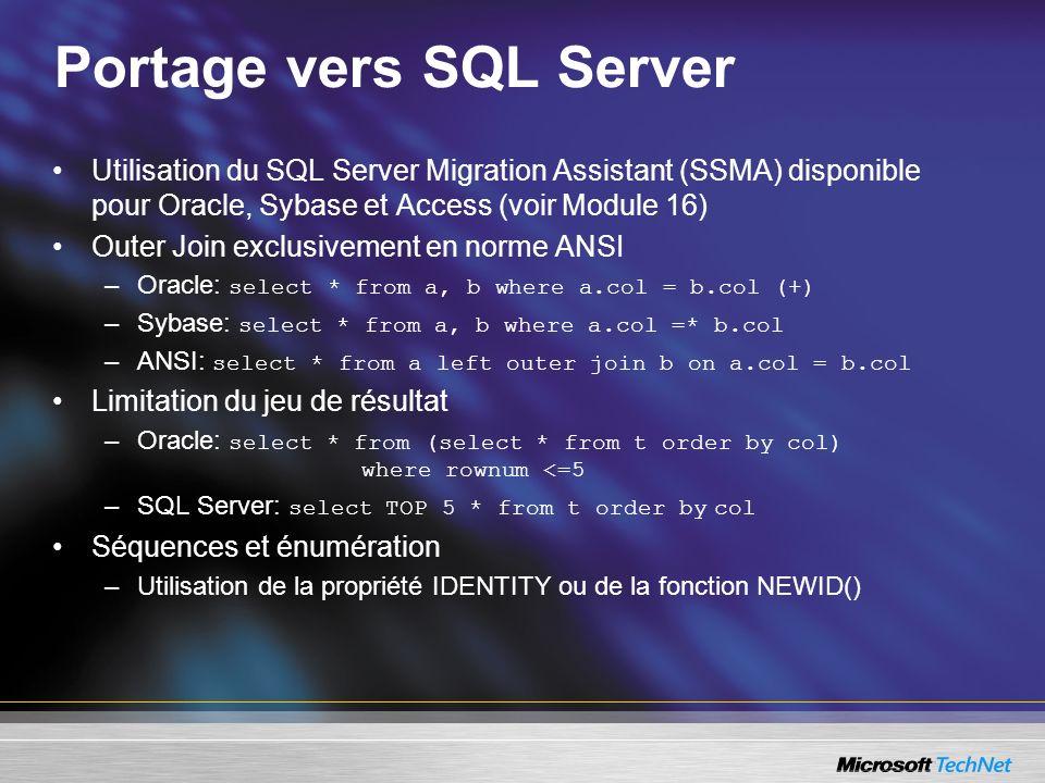 Portage vers SQL Server Utilisation du SQL Server Migration Assistant (SSMA) disponible pour Oracle, Sybase et Access (voir Module 16) Outer Join excl