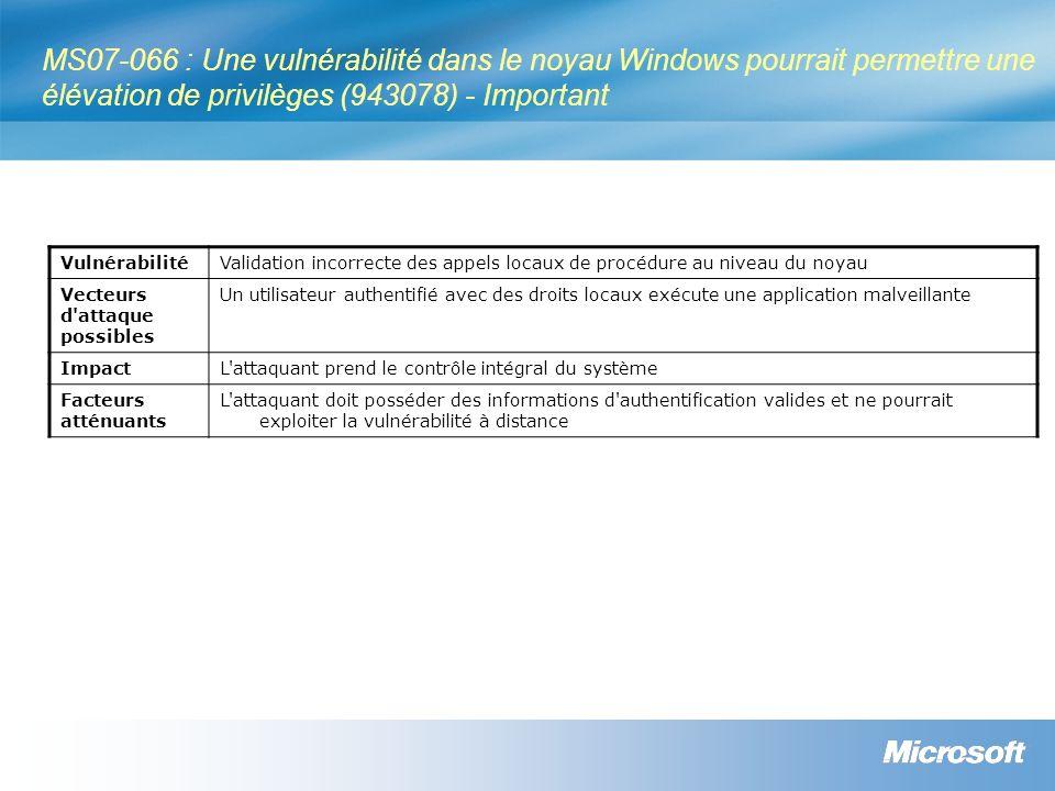 MS07-066 : Une vulnérabilité dans le noyau Windows pourrait permettre une élévation de privilèges (943078) - Important VulnérabilitéValidation incorre