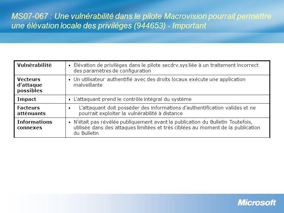 MS07-067 : Une vulnérabilité dans le pilote Macrovision pourrait permettre une élévation locale des privilèges (944653) - Important Vulnérabilité Élév