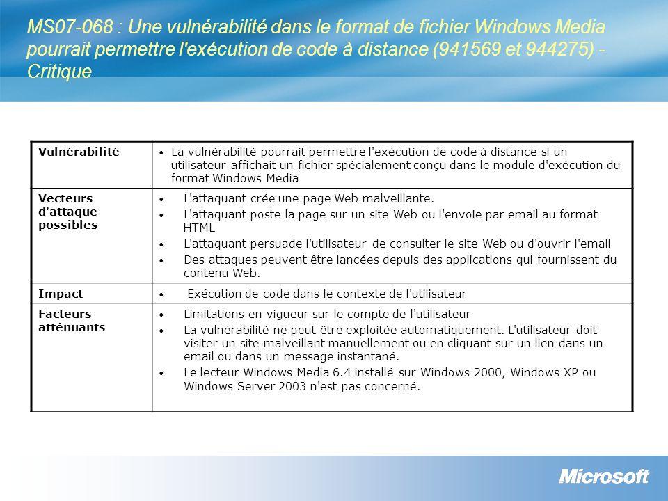 MS07-068 : Une vulnérabilité dans le format de fichier Windows Media pourrait permettre l'exécution de code à distance (941569 et 944275) - Critique V
