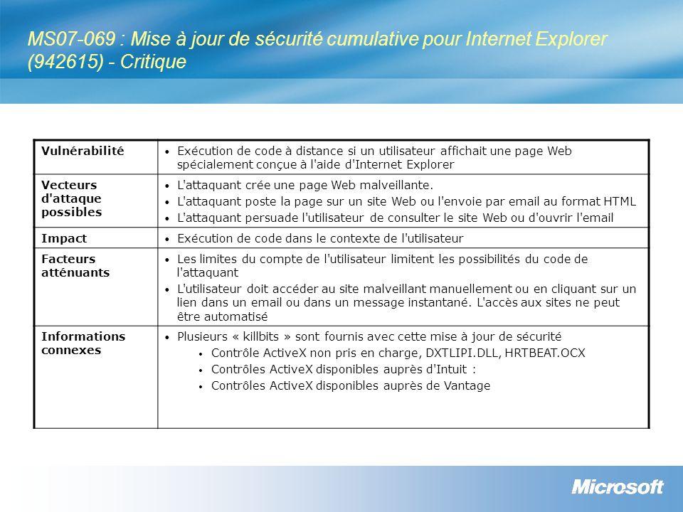 MS07-069 : Mise à jour de sécurité cumulative pour Internet Explorer (942615) - Critique Vulnérabilité Exécution de code à distance si un utilisateur