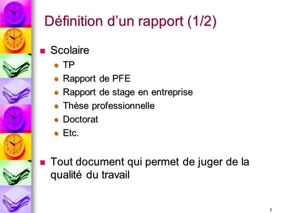 5 Définition dun rapport (1/2) Scolaire Scolaire TP TP Rapport de PFE Rapport de PFE Rapport de stage en entreprise Rapport de stage en entreprise Thè
