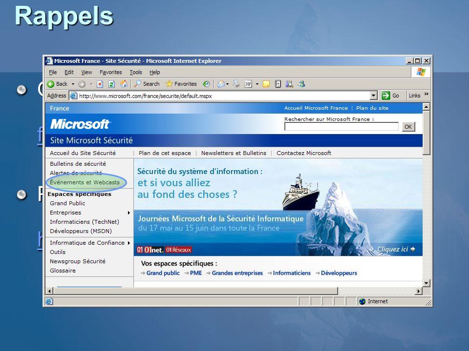 Rappels Questions : frjms@microsoft.com frjms@microsoft.com Présentations : http://www.microsoft.com/france/securite http://www.microsoft.com/france/s