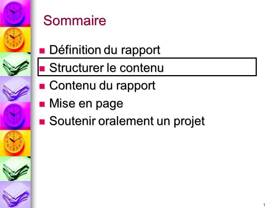 2 Pour structurer, connaître le contexte Tout rapport doit avoir : Tout rapport doit avoir : un auteur un auteur une date une date un contexte un contexte le but de létude bien identifié le but de létude bien identifié un lieu, une entreprise, etc.