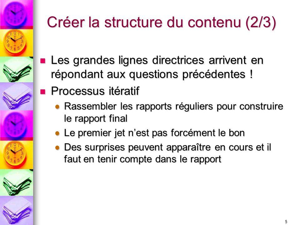 5 Créer la structure du contenu (2/3) Les grandes lignes directrices arrivent en répondant aux questions précédentes ! Les grandes lignes directrices