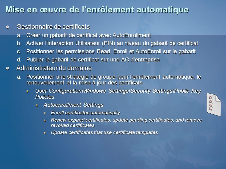 Mise en œuvre de lenrôlement automatique Gestionnaire de certificats Créer un gabarit de certificat avec AutoEnrollment Créer un gabarit de certificat