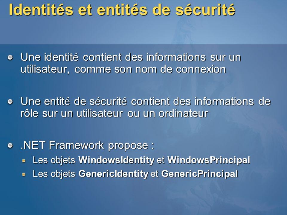 Identit é s et entit é s de s é curit é Une identit é contient des informations sur un utilisateur, comme son nom de connexion Une entit é de s é curi