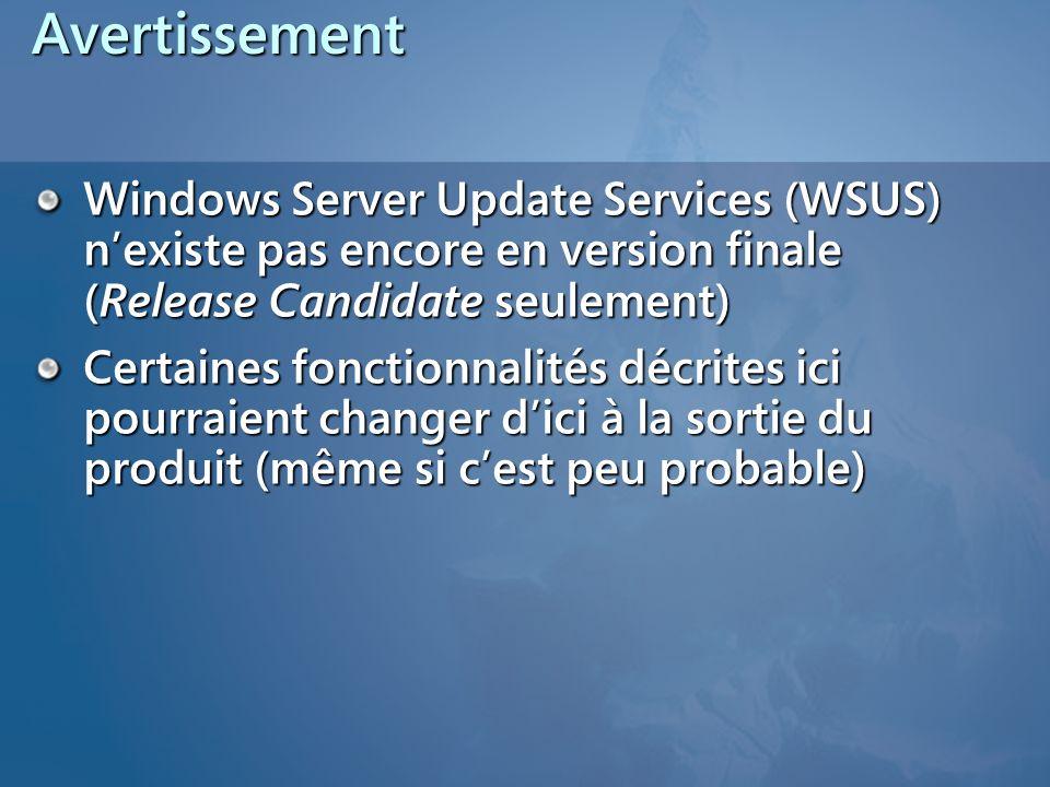 Avertissement Windows Server Update Services (WSUS) nexiste pas encore en version finale (Release Candidate seulement) Certaines fonctionnalités décri