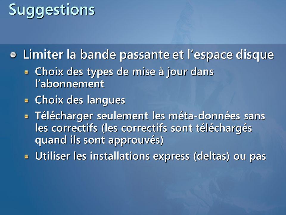Suggestions Limiter la bande passante et lespace disque Choix des types de mise à jour dans labonnement Choix des langues Télécharger seulement les mé