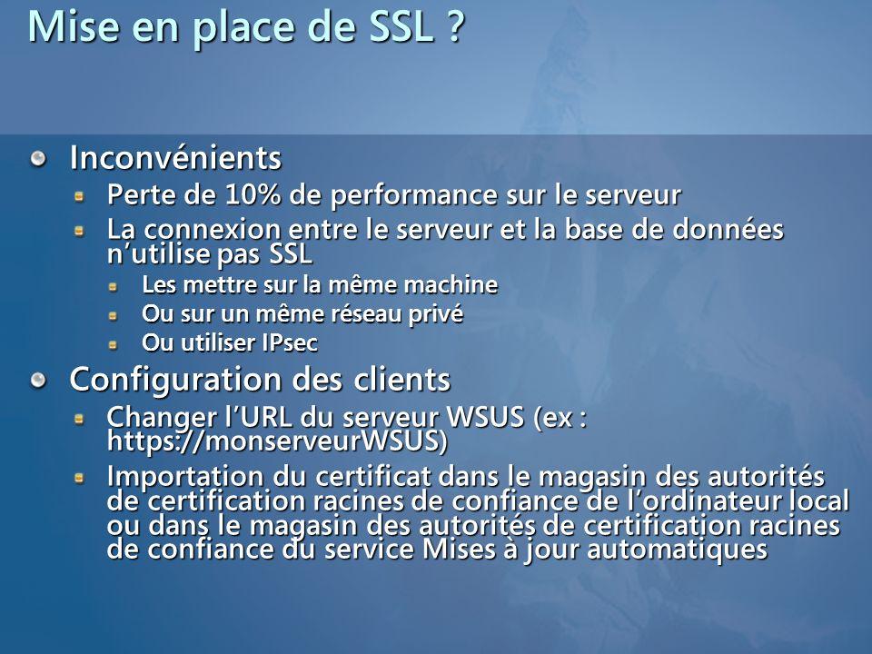 Mise en place de SSL ? Inconvénients Perte de 10% de performance sur le serveur La connexion entre le serveur et la base de données nutilise pas SSL L