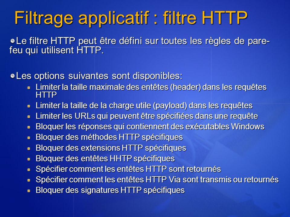 Filtrage applicatif : filtre HTTP Le filtre HTTP peut être défini sur toutes les règles de pare- feu qui utilisent HTTP. Les options suivantes sont di