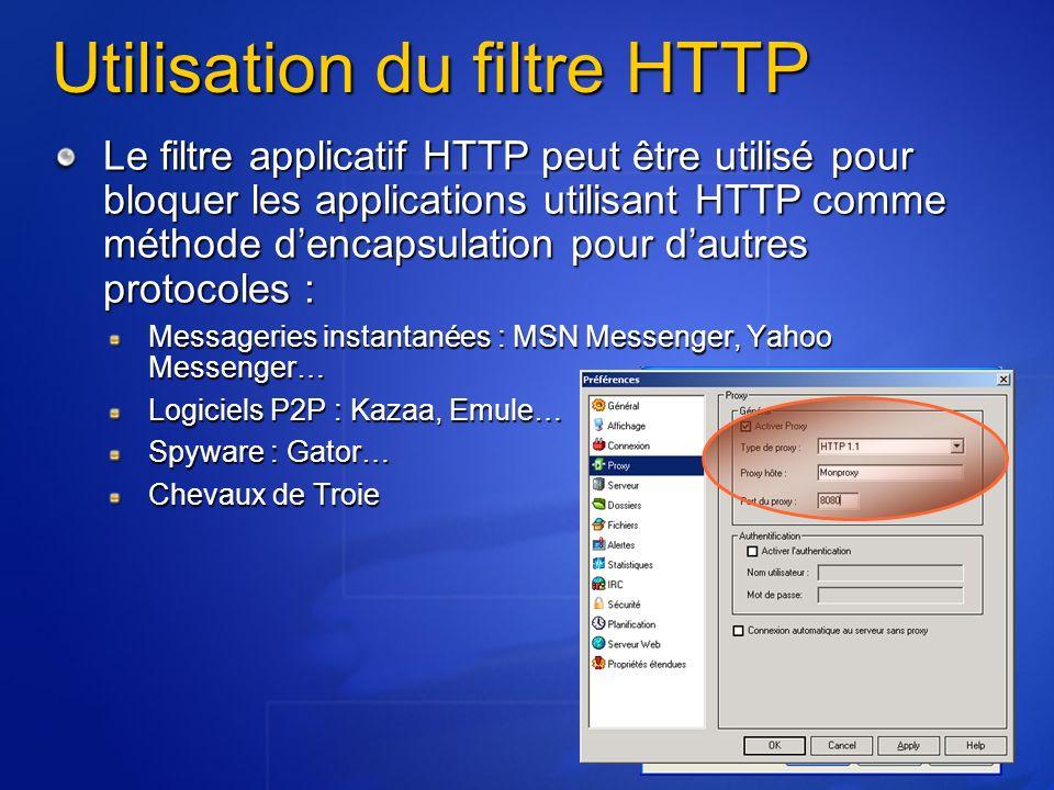 Utilisation du filtre HTTP Le filtre applicatif HTTP peut être utilisé pour bloquer les applications utilisant HTTP comme méthode dencapsulation pour