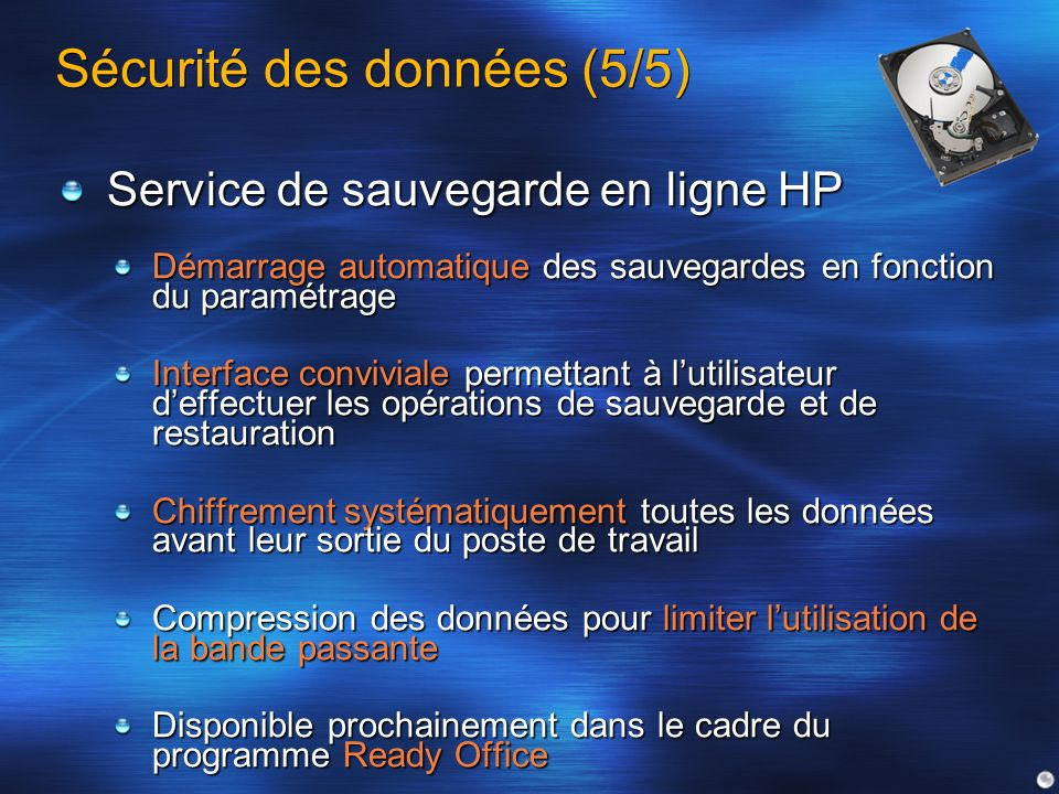 Sécurité des données (5/5) Service de sauvegarde en ligne HP Démarrage automatique des sauvegardes en fonction du paramétrage Interface conviviale per