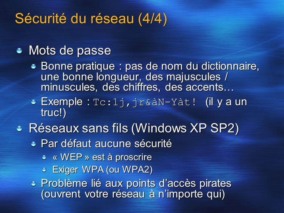Sécurité du réseau (4/4) Mots de passe Bonne pratique : pas de nom du dictionnaire, une bonne longueur, des majuscules / minuscules, des chiffres, des