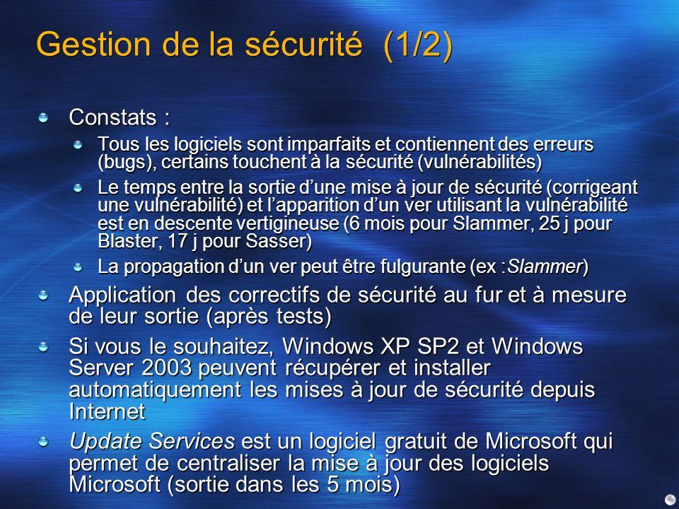 Gestion de la sécurité (1/2) Constats : Tous les logiciels sont imparfaits et contiennent des erreurs (bugs), certains touchent à la sécurité (vulnéra