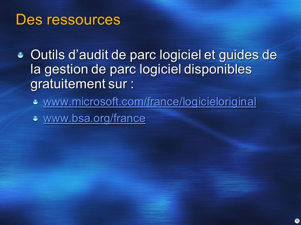 Des ressources Outils daudit de parc logiciel et guides de la gestion de parc logiciel disponibles gratuitement sur : www.microsoft.com/france/logicie