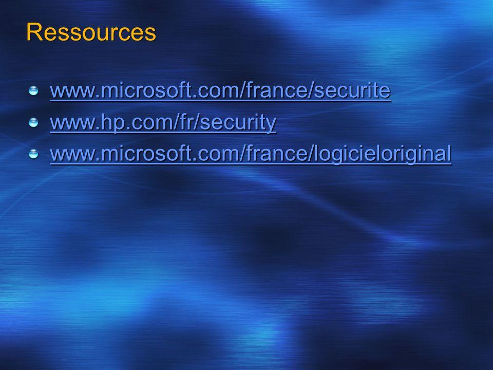 Ressources www.microsoft.com/france/securite www.hp.com/fr/security www.microsoft.com/france/logicieloriginal