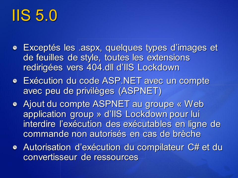 IIS 5.0 Exceptés les.aspx, quelques types dimages et de feuilles de style, toutes les extensions redirigées vers 404.dll dIIS Lockdown Exécution du co