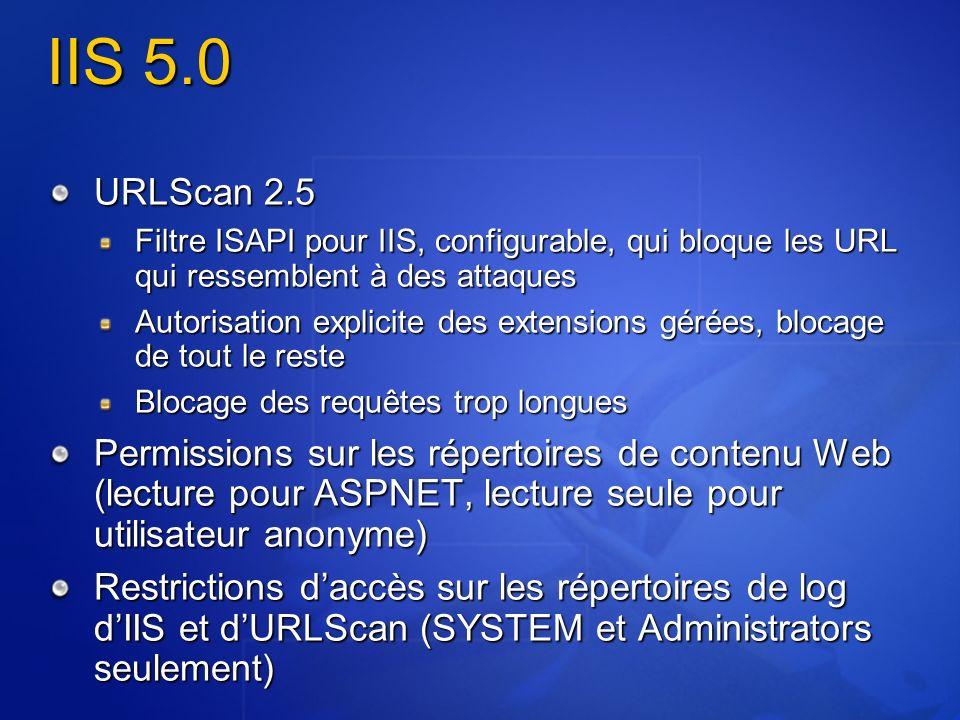 IIS 5.0 URLScan 2.5 Filtre ISAPI pour IIS, configurable, qui bloque les URL qui ressemblent à des attaques Autorisation explicite des extensions gérée