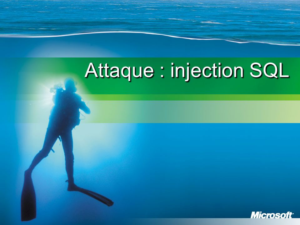 Attaque : injection SQL