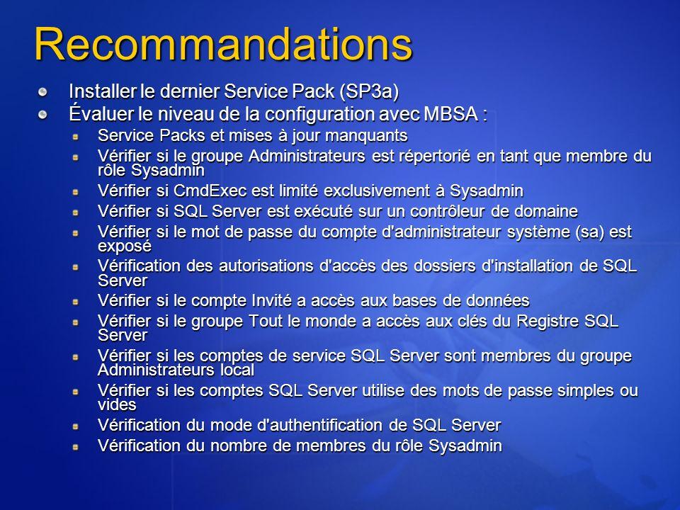Recommandations Installer le dernier Service Pack (SP3a) Évaluer le niveau de la configuration avec MBSA : Service Packs et mises à jour manquants Vér