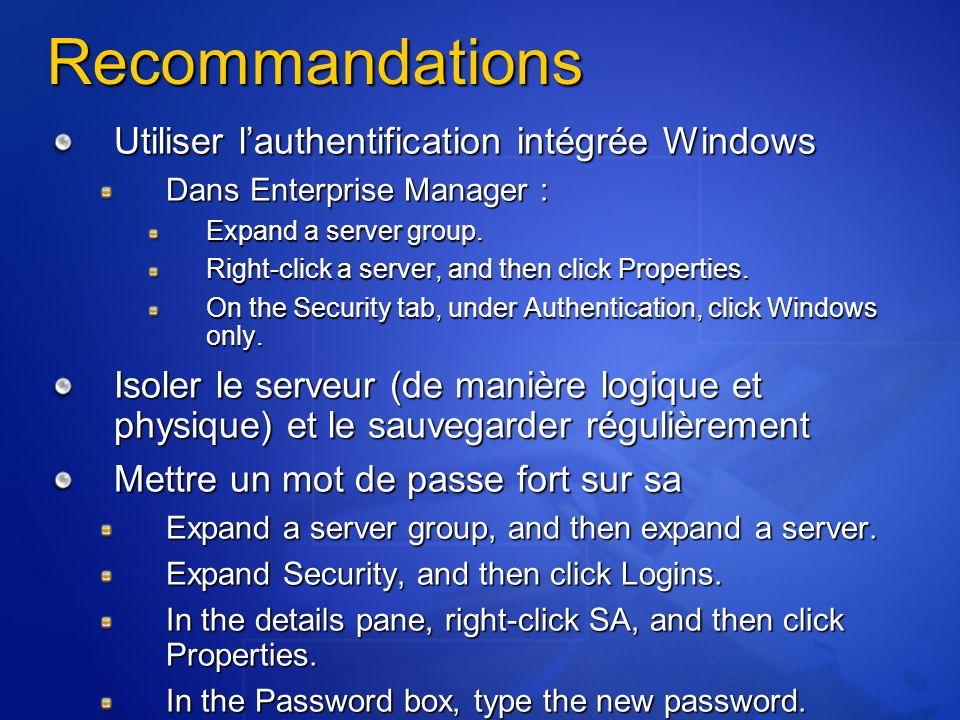 Recommandations Utiliser lauthentification intégrée Windows Dans Enterprise Manager : Expand a server group. Right-click a server, and then click Prop