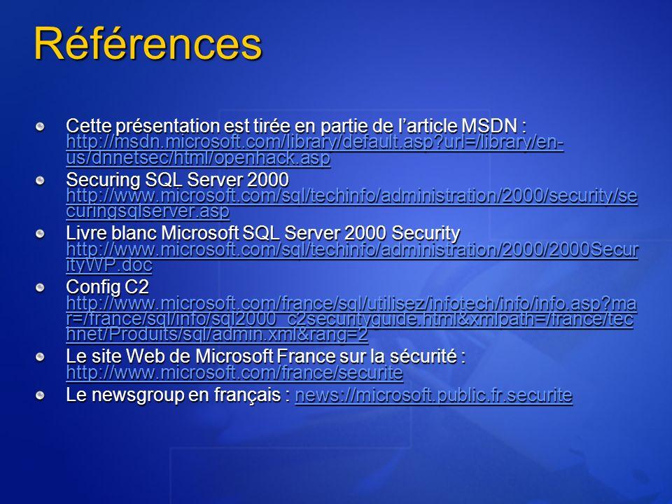 Références Cette présentation est tirée en partie de larticle MSDN : http://msdn.microsoft.com/library/default.asp?url=/library/en- us/dnnetsec/html/o