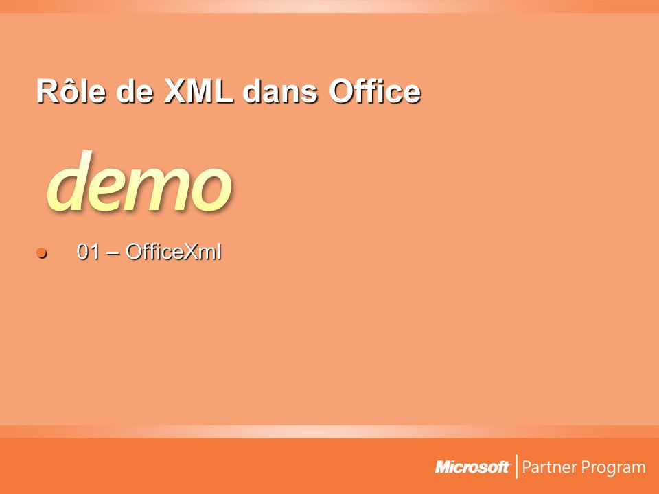 Rôle de XML dans Office 01 – OfficeXml 01 – OfficeXml