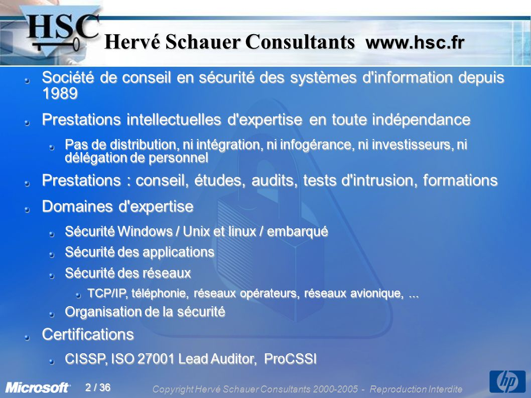 Copyright Hervé Schauer Consultants 2000-2005 - Reproduction Interdite 2 / 36 Hervé Schauer Consultants www.hsc.fr Hervé Schauer Consultants www.hsc.f