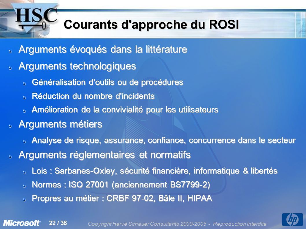 Copyright Hervé Schauer Consultants 2000-2005 - Reproduction Interdite 22 / 36 Courants d'approche du ROSI Courants d'approche du ROSI Arguments évoqu