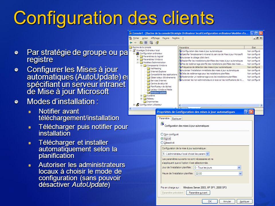 Configuration des clients Par stratégie de groupe ou par registre Configurer les Mises à jour automatiques (AutoUpdate) en spécifiant un serveur intra