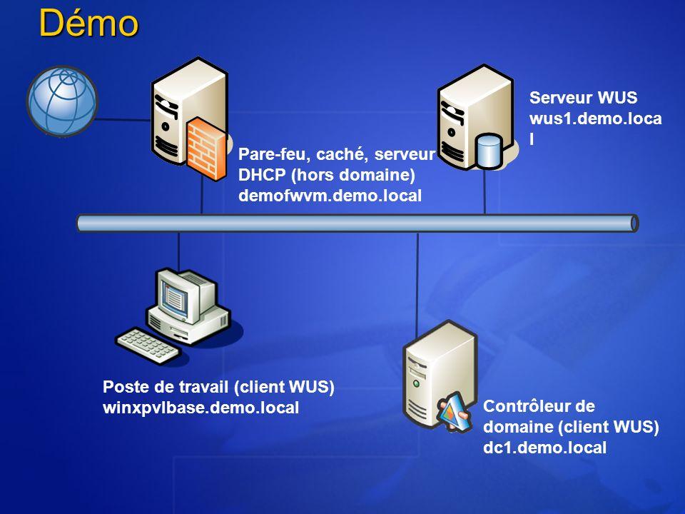 Serveur WUS wus1.demo.loca l Poste de travail (client WUS) winxpvlbase.demo.local Contrôleur de domaine (client WUS) dc1.demo.localDémo Pare-feu, caché, serveur DHCP (hors domaine) demofwvm.demo.local