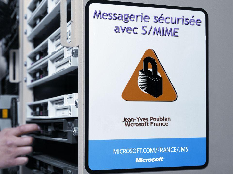 Messagerie sécurisée avec S/MIME Jean-Yves Poublan Microsoft France