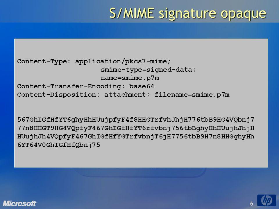 6 S/MIME signature opaque Content-Type: application/pkcs7-mime; smime-type=signed-data; name=smime.p7m Content-Transfer-Encoding: base64 Content-Dispo