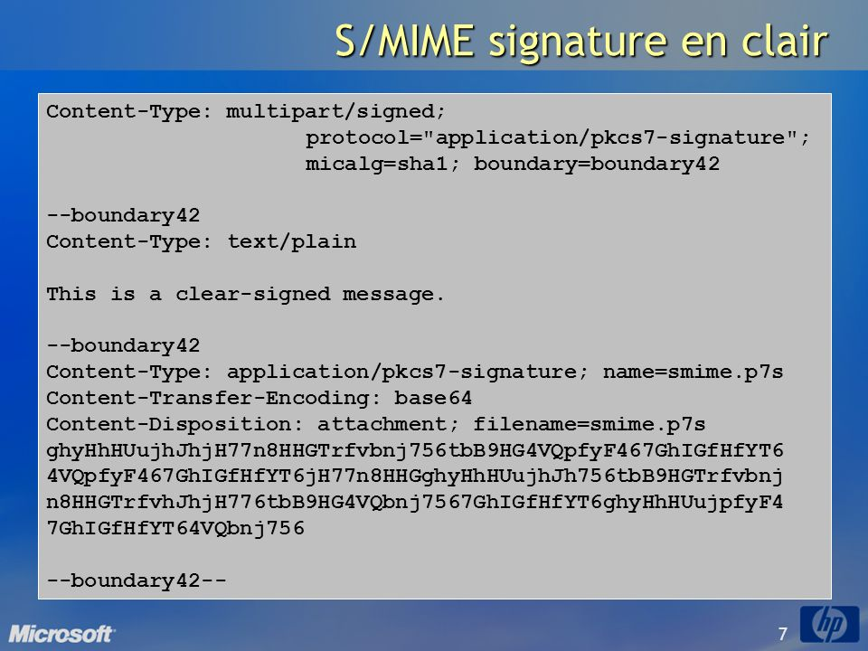 7 S/MIME signature en clair Content-Type: multipart/signed; protocol=
