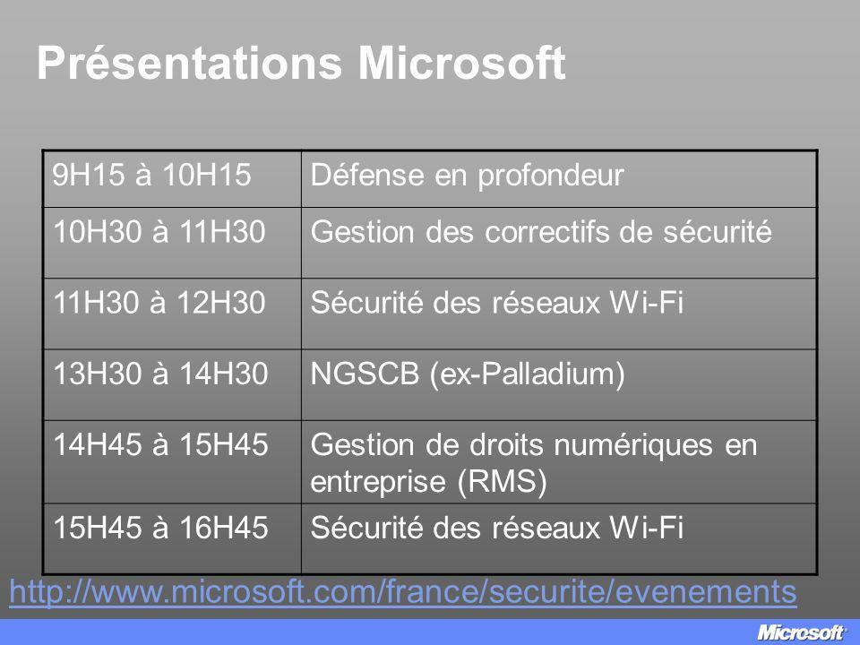 Présentations Microsoft 9H15 à 10H15Défense en profondeur 10H30 à 11H30Gestion des correctifs de sécurité 11H30 à 12H30Sécurité des réseaux Wi-Fi 13H3