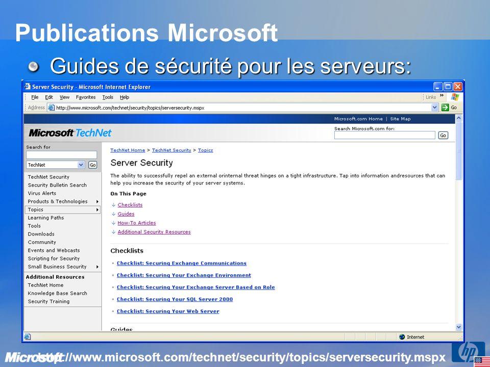 Publications Microsoft Guides de sécurité pour les serveurs: http://www.microsoft.com/technet/security/topics/serversecurity.mspx