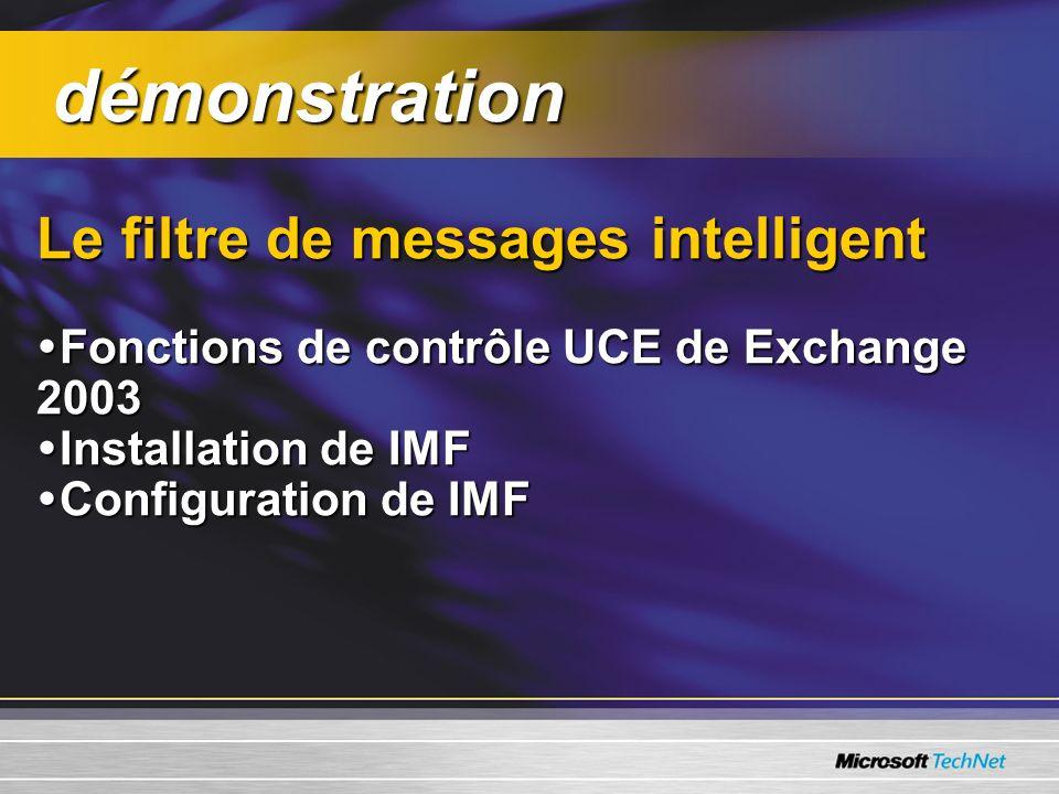 Le filtre de messages intelligent Fonctions de contrôle UCE de Exchange 2003 Fonctions de contrôle UCE de Exchange 2003 Installation de IMF Installati