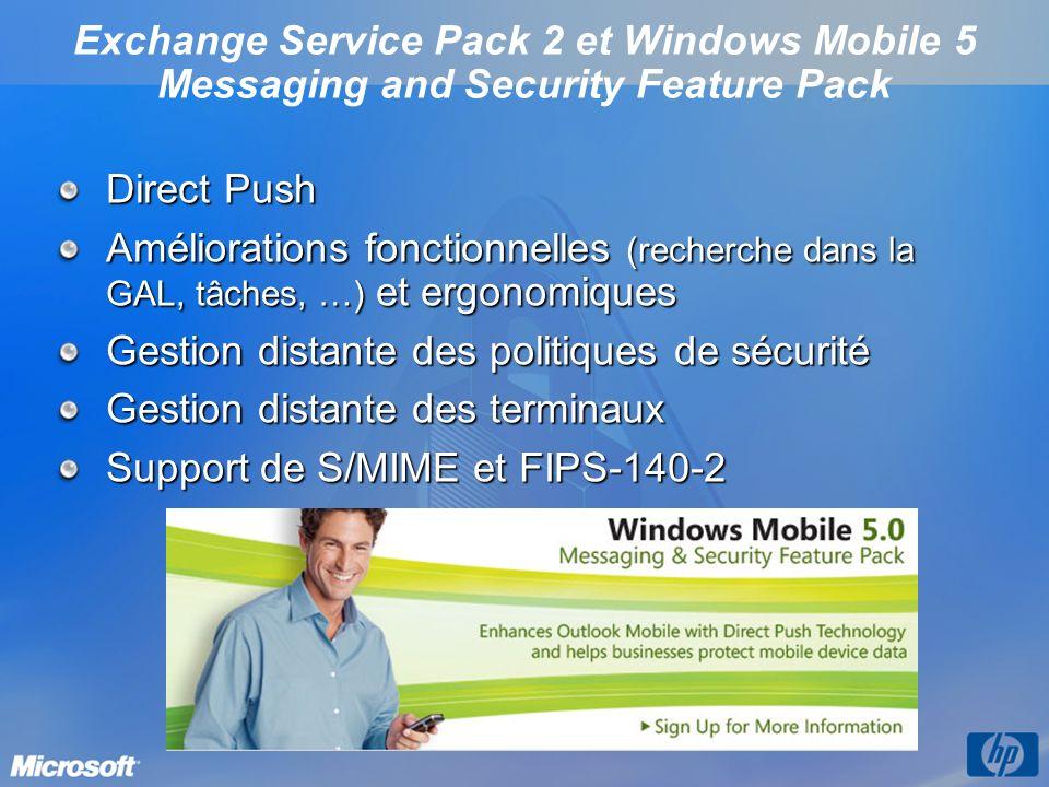 Exchange Service Pack 2 et Windows Mobile 5 Messaging and Security Feature Pack Direct Push Améliorations fonctionnelles (recherche dans la GAL, tâche