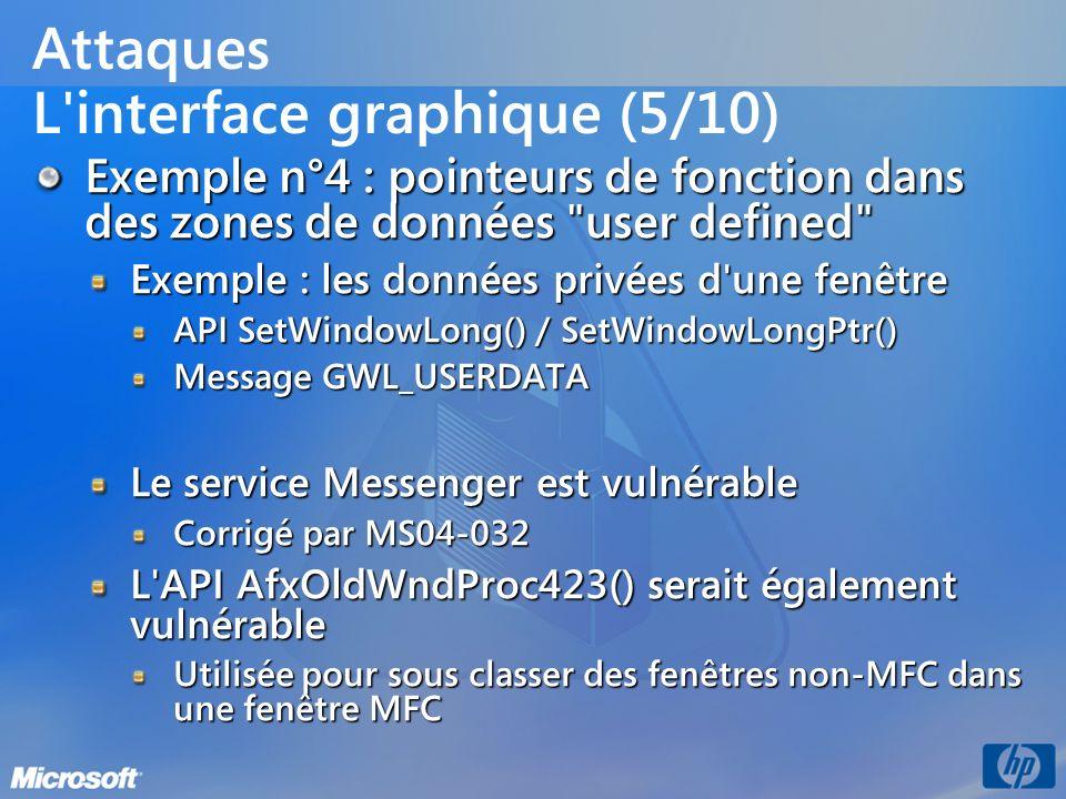 Attaques L'interface graphique (5/10) Exemple n°4 : pointeurs de fonction dans des zones de données