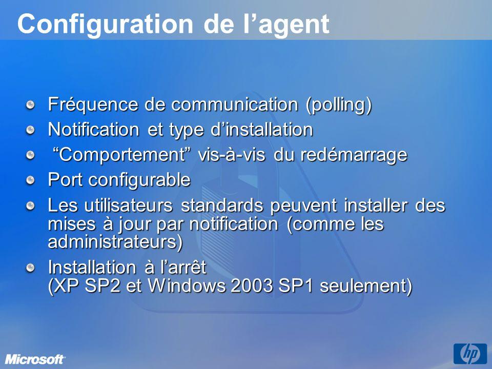 Configuration de lagent Fréquence de communication (polling) Notification et type dinstallation Comportement vis-à-vis du redémarrage Comportement vis