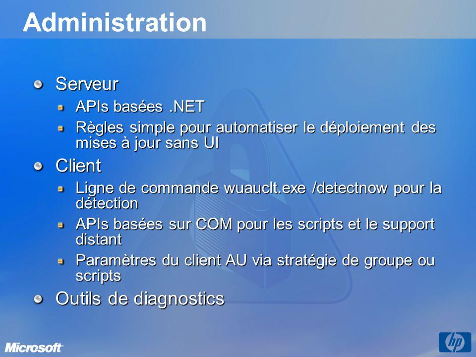 Administration Serveur APIs basées.NET Règles simple pour automatiser le déploiement des mises à jour sans UI Client Ligne de commande wuauclt.exe /de