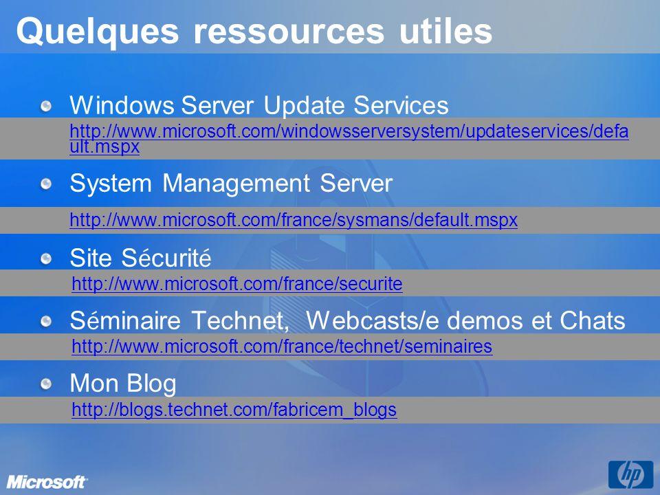 Quelques ressources utiles Windows Server Update Services http://www.microsoft.com/windowsserversystem/updateservices/defa ult.mspx System Management